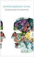 Spivak, Gayatri Chakravorty - Nationalism and the Imagination - 9780857423184 - V9780857423184