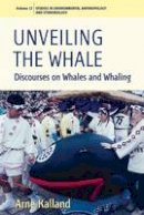 Kalland, Arne - Unveiling the Whale - 9780857451583 - V9780857451583