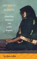 Alyson Callan - Patients and Agents: Mental Illness, Modernity and Islam in Sylhet Bangladesh - 9780857454881 - V9780857454881