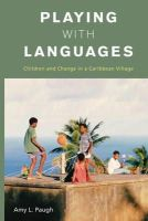Paugh, Amy L. - Playing With Languages: Children and Change in a Caribbean Village - 9780857457608 - V9780857457608