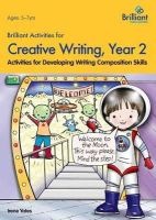 Yates, Irene - Brilliant Activities for Creative Writing, Year 2-Activities for Developing Writing Composition Skills - 9780857474643 - V9780857474643