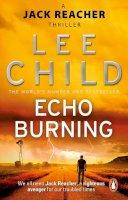 Child, Lee - Echo Burning. Lee Child (Jack Reacher Novel) - 9780857500083 - 9780857500083