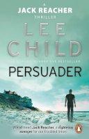 Child, Lee - Persuader. Lee Child (Jack Reacher Novel) - 9780857500106 - 9780857500106