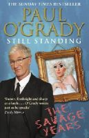 O'Grady, Paul - Still Standing: The Savage Years - 9780857501028 - KCD0021371