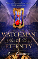 Witcover, Paul - The Watchman of Eternity: Book 2 - 9780857501608 - V9780857501608