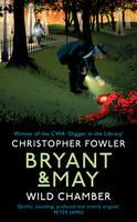 Fowler, Christopher - Bryant & May - Wild Chamber: (Bryant & May 14) - 9780857523433 - V9780857523433