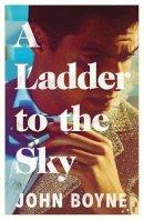Boyne, John - A Ladder to the Sky - 9780857523501 - V9780857523501