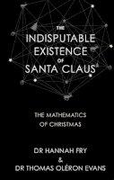Fry, Dr Hannah, Oléron Evans, Dr Thomas - The Indisputable Existence of Santa Claus - 9780857524607 - KI20003576