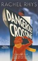 Rhys, Rachel - A Dangerous Crossing - 9780857524706 - V9780857524706