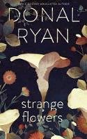Ryan, Donal - Strange Flowers: The Number One Bestseller - 9780857525222 - 9780857525222