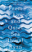 RYAN,DONAL - FROM A LOW AND QUIET SEA - 9780857525345 - V9780857525345