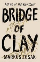 Zusak, Markus - Bridge of Clay: From bestselling author of The Book Thief - 9780857525956 - V9780857525956