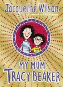 Wilson, Jacqueline - My Mum Tracy Beaker - 9780857535221 - V9780857535221