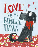 Chichester Clark, Emma - Love Is My Favourite Thing: A Plumdog Story - 9780857551931 - V9780857551931