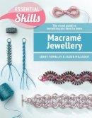 Townley, Jeanette, Millodot, Suzen - Macrame Jewellery (The Essential Skills Series) - 9780857621481 - V9780857621481