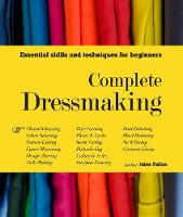 Fallon, Jules - Complete Dressmaking: Essential Skills and Techniques for Beginners - 9780857621672 - 9780857621672