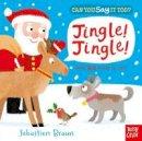 Braun, Sebastien - Can You Say it Too: Jingle Jingle - 9780857633958 - V9780857633958