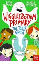 Butchart, Pamela - Wigglesbottom Primary: The Toilet Ghost - 9780857634269 - V9780857634269