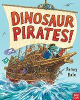 Dale, Ms. Penny - Dinosaur Pirate! (Penny Dale's Dinosaurs) - 9780857635846 - V9780857635846