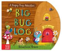 Braun, Sebastien - Big Bug Log (A Bugsy Bug Adventure) - 9780857635969 - V9780857635969