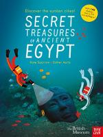 Sparrow, Kate - Secret Treasures of Ancient Egypt: Discover the Sunken Cities - 9780857637574 - V9780857637574