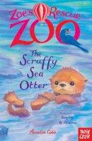 Cobb, Amelia - Zoe's Rescue Zoo: The Scruffy Sea Otter - 9780857638472 - V9780857638472