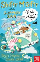 Corderoy, Tracey - Shifty McGifty and Slippery Sam: Up, Up and Away! - 9780857638489 - V9780857638489