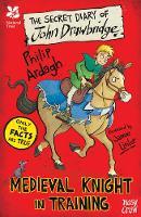 Ardagh, Philip - National Trust: The Secret Diary of John Drawbridge, a Medieval Knight in Training (The Secret Diary Series) - 9780857639011 - V9780857639011