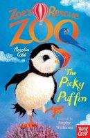 Cobb, Amelia - Zoe's Rescue Zoo: The Picky Puffin - 9780857639837 - V9780857639837