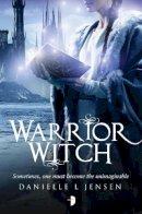 Danielle L Jensen - Warrior Witch (The Malediction Trilogy) - 9780857664686 - V9780857664686