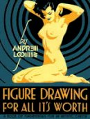 Andrew Loomis - Figure Drawing for All It's Worth - 9780857680983 - V9780857680983