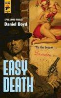 Boyd, Daniel - Easy Death (Hard Case Crime) - 9780857685797 - V9780857685797