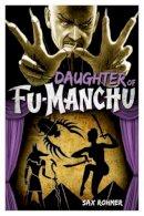 Sax Rohmer - Fu-Manchu: Daughter of Fu-Manchu - 9780857686060 - V9780857686060