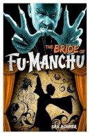 Sax Rohmer - Fu-Manchu: The Bride of Fu-Manchu - 9780857686084 - V9780857686084