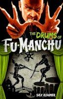 Sax Rohmer - Fu-Manchu - The Drums of Fu-Manchu - 9780857686114 - V9780857686114