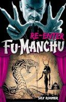 Rohmer, Sax - Fu-Manchu: Re-enter Fu-Manchu - 9780857686145 - V9780857686145