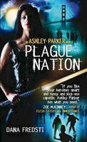 Fredsti, Dana - Plague Nation (Ashley Parker) - 9780857686367 - V9780857686367