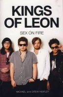 Heatley, Michael - The Kings of Leon: Sex on Fire - 9780857687173 - V9780857687173