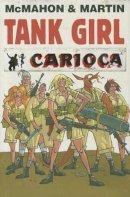 Martin, Alan - Tank Girl: Carioca (Tank Girl (Unnumbered)) - 9780857687432 - V9780857687432
