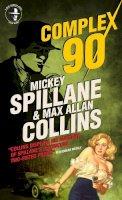 Spillane, Mickey, Collins, Max Allan - Mike Hammer - Complex 90 - 9780857689771 - V9780857689771