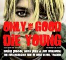 Jason Draper and James Driscoll - Only the Good Die Young - 9780857753946 - V9780857753946