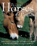 Austen, Catherine, Corrie, Sarah, Roome, Pippa, Swinney, Nicola Jane - The Complete Illustrated Encyclopedia of Horses & Ponies - 9780857758811 - V9780857758811