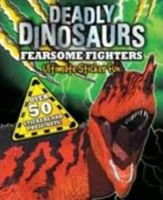 Igloo Books Ltd - Fearsome Fighters (S & A Deadly Dinosaurs) - 9780857809018 - 9780857809018
