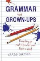 Shrives, Craig - grammar for grown-ups - 9780857830807 - V9780857830807