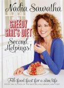Sawalha, Nadia - Greedy Girl's Diet: Quick Fixes - 9780857832153 - KEX0295490
