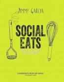 Jimmy Garcia - Social Eats: Food to Impress Your Mates - 9780857832795 - V9780857832795