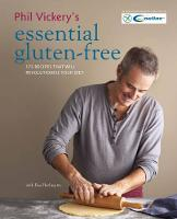 Vickery, Phil - Phil Vickery's Essential Gluten-Free: 175 Recipes That Will Revolutionise Your Diet in Association with Coeliac UK - 9780857832849 - V9780857832849