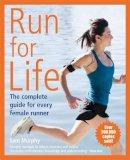 Murphy, Sam - Run for Life: The Complete Guide for Every Female Runner - 9780857833129 - V9780857833129