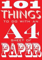 Hannam, Judith, Kyle, Sarah, Allen, Sophie, Orchard, Vicky - 101 Things to Do with an A4 Sheet of Paper - 9780857833334 - KEX0298637