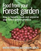 Crawford, Martin, Aitken, Caroline - Food from Your Forest Garden: How to Harvest, Cook and Preserve Your Forest Garden Produce - 9780857841124 - V9780857841124